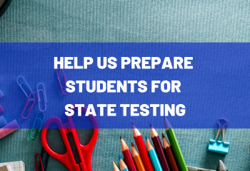 HELP US PREPARE STUDENTS FOR THE STATE TEST
