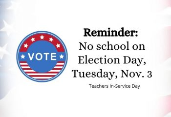Copy of Reminder_ No school on Election Day, Tuesday, Nov. 3